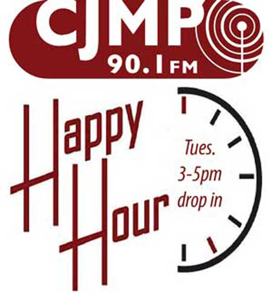 CJMP Radio Happy Hour Drop-in Tuesdays 3-5Pm (discontinued Dec 2016)