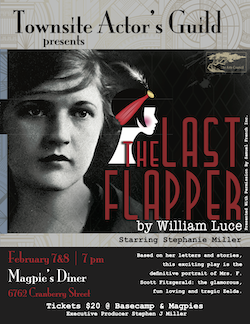 The Last Flapper - a Play by William Luce. Playing at Magpie's Diner Feb 7 and 8.